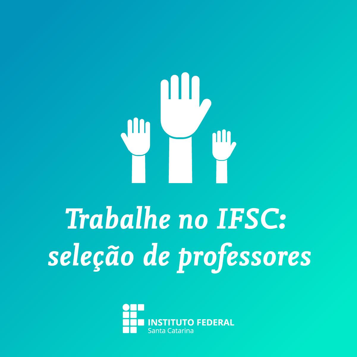 IFSC abre 49 vagas para professores temporários